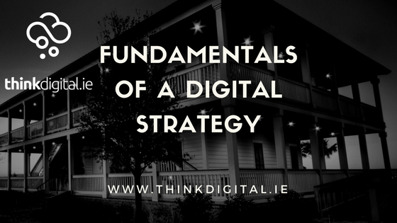 Fundamentals Of A Digital Strategy